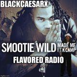 BlackCaesarX @SnootieWild Flavored Radio