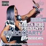 Mista Bibs - #BlockParty Episode 74 (Current R&B, Hip Hop & Afrobeats)