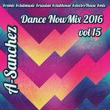 A-Sanchez - Dance NowMix 2016 vol 15