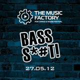 Music Factory Festival 27.05.12 - BASS S*#T! - LIVE SET