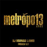 DJ RODRIGO LAHIRI - METROPOLE 13 ANOS - PREVIEW SET