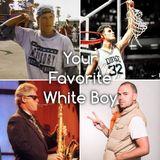 Your Favorite White Boy II