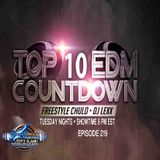 Top 10 EDM with Freestyle Chulo & DJ Lexx  ep 219  9-18-18