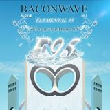 Baconwave #61 - Elemental 95 Special : One Year Anniversary