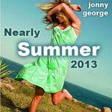 Jonny George - Nearly Summer 2013