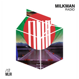 Milkman Radio #17 MLiR