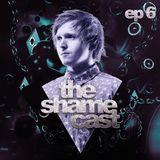 Shameless - The ShameCast Ep6, April 2016