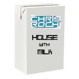 Chris Rochi pres. House con Leche