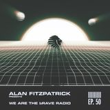 We Are The Brave Radio 050 - Alan Fitzpatrick Live @ Awakenings Festival 2013