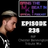 BR!NG THE BEAT !N Official Podcast [SPECIAL Episode 236; RIP Chester Bennington Tribute Mix]
