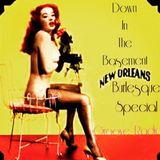 Down In The Basement - New Orleans Burlesque Special