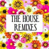 THE HOUSE REMIXES