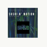 Sushi N' Motion (SLP Edition) Mixed by Gus Frabba