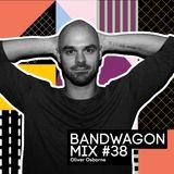 Bandwagon Mix #38 - Oliver Osborne