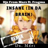 Djs From Mars ft. Fragma - Insane (In Da Brain) (Dr. Méfi Remix)