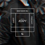 Atapy - New Wave BG Guest Mix 068