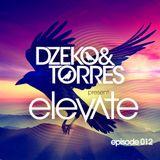 Dzeko & Torres Present: Elevate - Episode 012