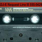 DJ-E Request Line III 555-0429