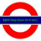 B@W Deep Down On It Vol.1