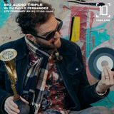 Big Audio Trifle w/ DJ Paulo Fernandez - 6th February 2019