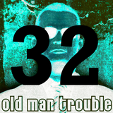 20150530 Old Man Trouble Skywalker FM Podcast #32