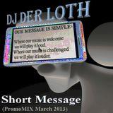 DJ Der Loth - Short Message (Promo MIX March 2013)