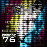 DJ Earic Patten's Elektrik Metro House Vibes LIVE Mix Sessions on Club Vibez Radio U.K. | Episode 76