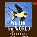 WAULK THE WORLD Episode 3