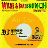 Live @Ophelias Wake&BakeBrunch April21- DJ Imeh Encounters The Groove Thief