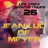 Les Voies Synthétiques N°26 : Jean-Luc De Meyer