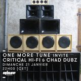 One More Tune #81 - Critical Hifi & Chad Dubz Guest mixes - RINSE FR - (21.01.18)