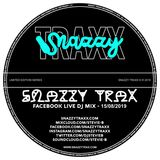 @SnazzyTrax Live Mix 15-08-2019