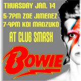 """[547] """"Some More Love for Bowie"""" @ SMASH - 01/14/16"""