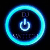 Dj Switch in the mix