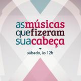 As Músicas que Fizeram sua Cabeça - Fábio Verçoza  - 15/7/17