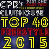 CPR's Clubhouse Top 40 of 2015 (Part 1 and 2)