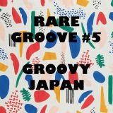 Rare Groove #5 Groovy Japan