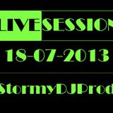 ► Live Session ◄ |18-07-2013| @StormyDJProd