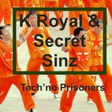 K Royal & Secret Sinz - Tech'no Prisoners
