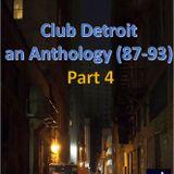 Club Detroit – Anthology (87-93) – Part 4