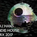 DJ HANS INDIE HOUSE MIX 2017