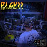 """DJ GUSS - Mix Rock Party_2 """"Ao Vivo"""" na 89 A Rádio Rock"""