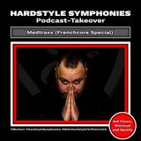 64| Hardstyle Symphonies Takeover by Medtraxx [Frenchcore Special]