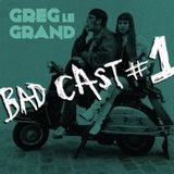 BADCAST 1 / Rock'n'roll , 60s , 70s , Punk , Garage , Pub Rock