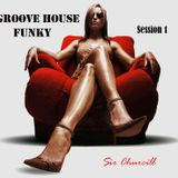 Groove House Funky  (Session 1)