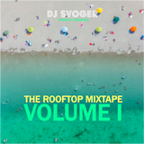 DJ Svoger - The Rooftop Mixtape I