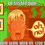 DJ Mister Dior - Home Alone With My 1200's