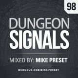 Dungeon Signals Podcast 98 - Mike Preset