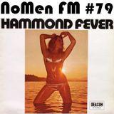 NoMen FM #79 - Hammond Fever!!!