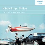 Skinned 014 » Kickflip Mike [Tartelet]